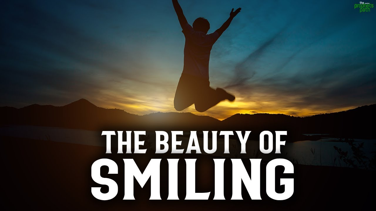 THE BEAUTY OF SMILING IN ISLAM