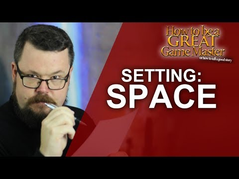 GREATGM: How to run a SciFi setting in your roleplaying game
