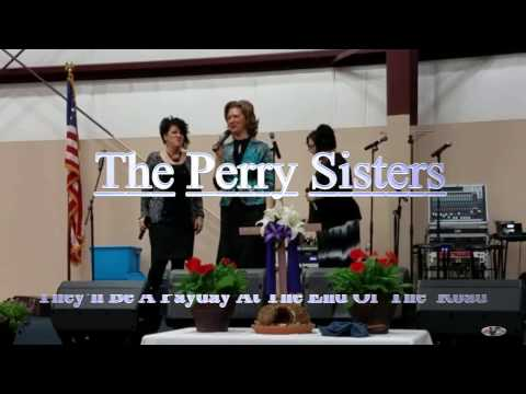 They'll Be A Payday At The End Of The Road The Perry Sisters