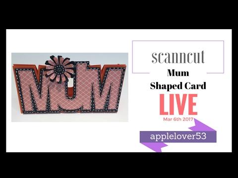 ScanNCut Mum Shaped Card - Live