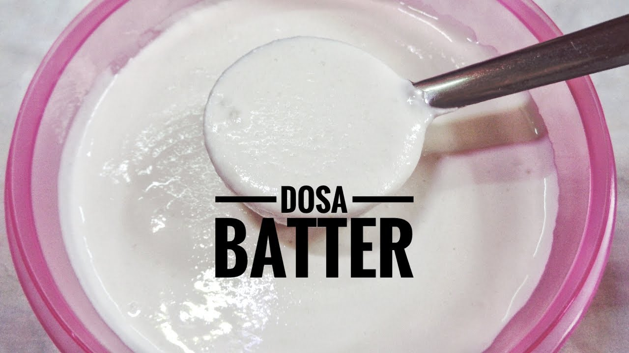 How To Make Perfect Dosa Batter At Home By Ayesha - YouTube