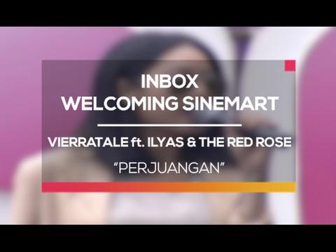 Vierratale ft. Ilyas and The Red Rose - Perjuangan Inbox Spesial Welcoming Sinemart