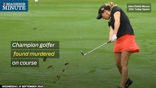 Champion golfer found murdered on course