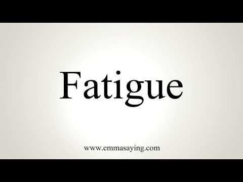 How To Pronounce Fatigue