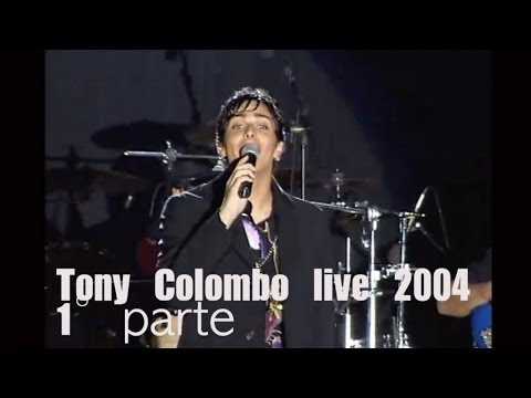 Tony Colombo - Tony Colombo Live 2004 1° parte