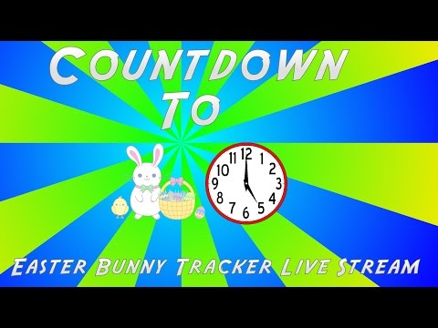 Easter Bunny Tracker Live Stream Countdown!