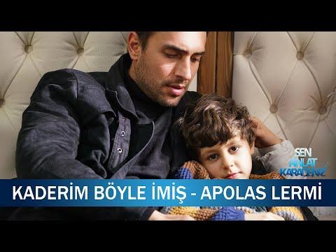 Kaderim böyle imiş - Apolas Lermi - Sen Anlat Karadeniz 7. Bölüm