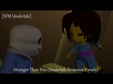 (SPOILERS) [SFM Undertale Song] Stronger Than You (Undertale Response Parody)