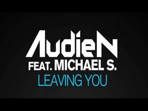 Audien ft. Michael S. - Leaving You (Lyrics)