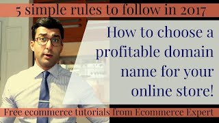 Ecommerce tutorial, #4 - How to Pick a Good Domain Name For Your Online Store or Business 2017!