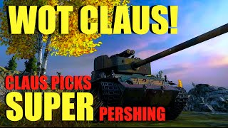 WOT - Claus Picks T26E4 | World of Tanks