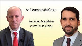 (LIVE) As Doutrinas da Graça | Rev. Ageu Magalhães e Rev. Paulo Júnior