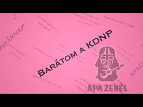 Apa Zenél: Barátom a KDNP (helyreigazító dal)