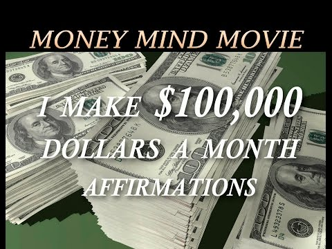 I AM Now Earning $100,000 Per Month   Affirmations Money Mind Video