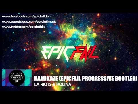 LA Riots & Polina - Kamikaze [EpicFail Progressive remix]
