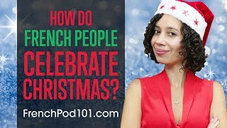 How do French People Celebrate Christmas?