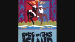 Once On This Island - 10 - The Human Heart