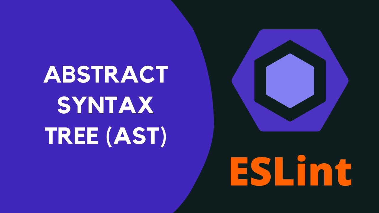 Understand Abstract Syntax Tree (AST) Javascript - #6