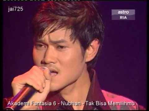Akademi Fantasia 6 - Nubhan - Tak Bisa Memilihmu
