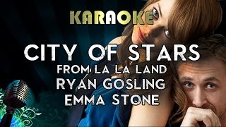 City Of Stars Karaoke Instrumental Lyrics Ryan Gosling Emma Stone From La La Land