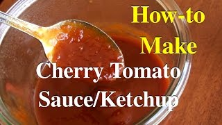 How to Make Tomato Sauce/Ketchup From Cherry Tomatoes Recipe