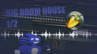 Fl Studio - How to make a Big Room House Track 1/2 (Intro/Breakdown)  [Tutorial]