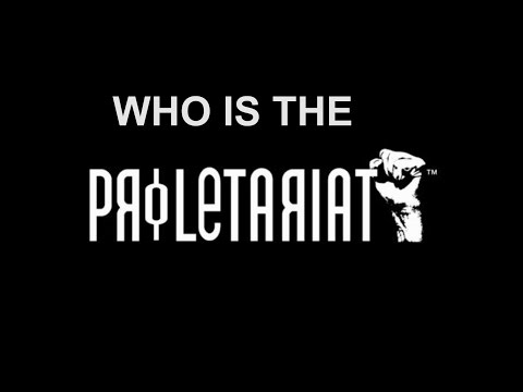 Who is the proletariat, really?