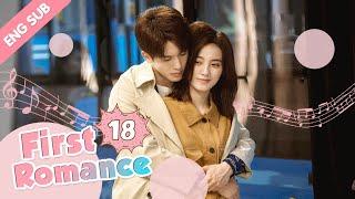 [ENG SUB] First Romance 18 (Riley Wang Yilun, Wan Peng) (2020) I love you just the way you are