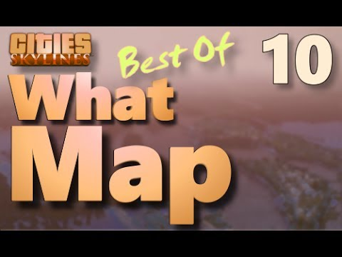 Cities Skylines - Best of What Map 10
