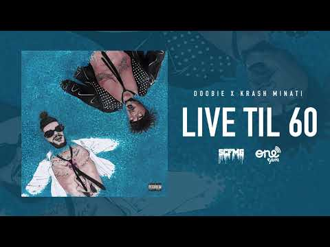 Doobie & Krash Minati - Live Til 60 (Official Audio)
