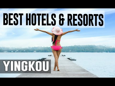 Best Hotels and Resorts in Yingkou, China