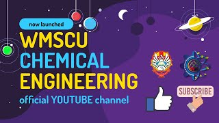 Welcome to our official Youtube channel - WMSCU Chemical Engineering     JTK UKWMS     ChE-WMSCU