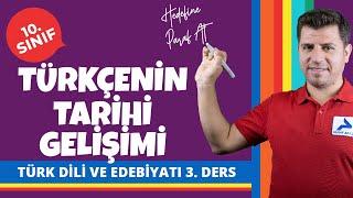 Türkçenin Tarihi Gelişimi   10. Sınıf Türk Dili ve Edebiyatı Konu Anlatımları #10edbyt