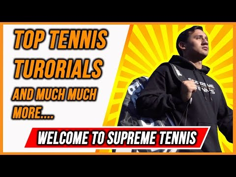 Learn Tennis Online | Welcome to the channel - Supreme Tenni