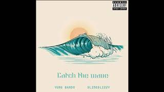 Catch the wave - Bg Quan ft. Slimeglizzy