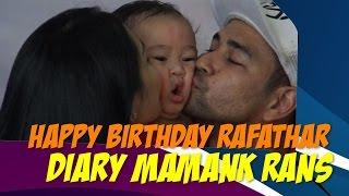 HAPPY BIRTHDAY RAFATHAR Diary Mamank Rans