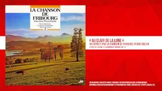 « Au clair de la lune » - La Chanson de Fribourg, Pierre Kaelin