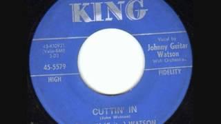 Johnny (Guitar) Watson - Cuttin