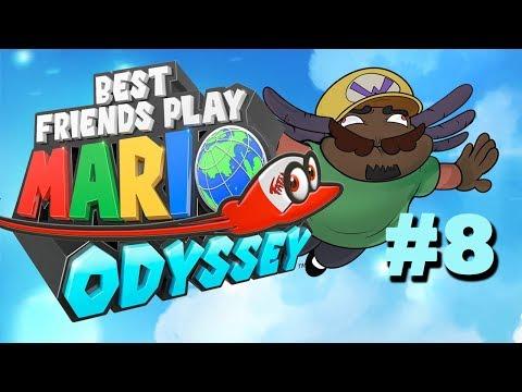 Best Friends Play Super Mario Odyssey (Part 8)