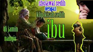 Sholawat Dengan Video Klip Menyentuh Hati ...rawat(ibu)mu Selagi Beliau Masih Ada.
