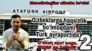 O'zbeklar Turkiya ayraportida nega qiynalmoqda?