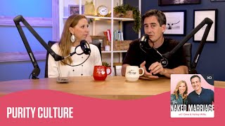 Purity Culture | The Naked Marriage Podcast | Dave and Ashley Willis
