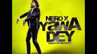 Video Nero X Yawa Dey Prod By Willis Beatz [OFFICIAL] download MP3, 3GP, MP4, WEBM, AVI, FLV Oktober 2018