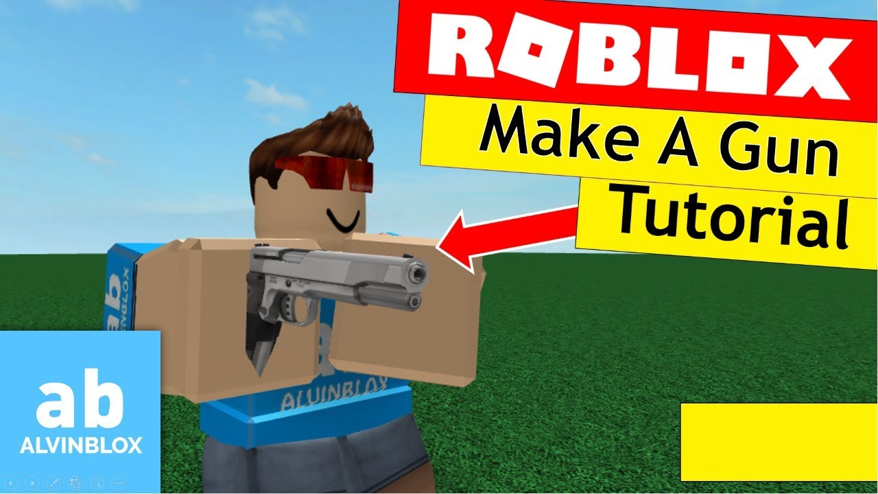 Roblox Gun Tutorial - How To Make A Gun