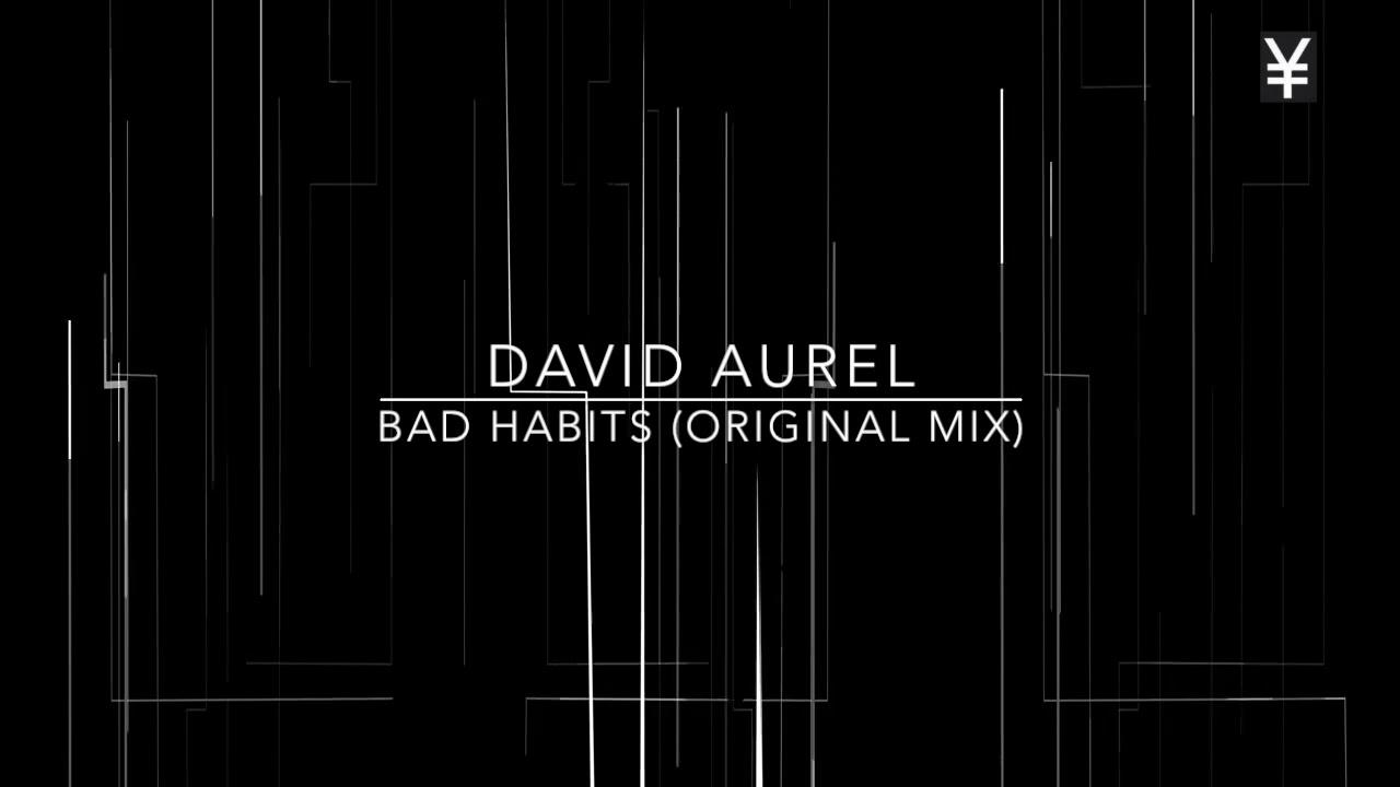 Download David Aurel -  Bad Habits Original Mix