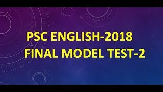 PSC ENGLISH FINAL MODEL TEST-2//100% COMMON ENGLISH SUGGESTION 2018