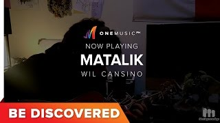 BE DISCOVERED - Matalik by Wil Cansino