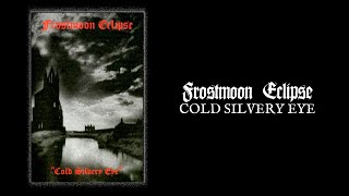 """FROSTMOON ECLIPSE """"Cold Silvery Eye"""""""