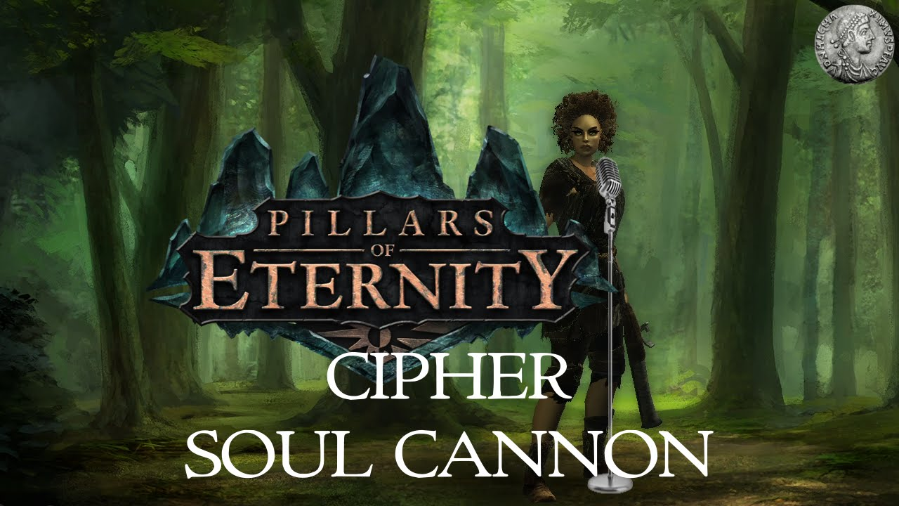 PIllars of Eternity - Character Creation Min-Max Guide - Cipher (DPS/Soul  Cannon) + Combat Demo