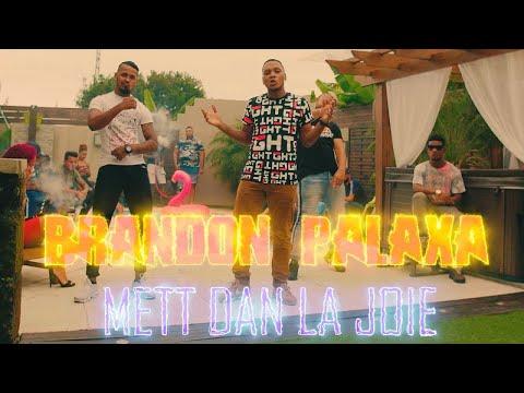 Brandon Palaxa ft Dj Niaka - Mett Dan La Joie - Official Music Video